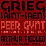 Arthur Fiedler Grieg: Peer Gynt - Saint-Saëns: Carnival Of The Animals