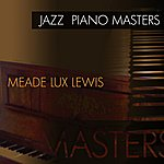 Meade 'Lux' Lewis Jazz Piano Masters - Meade Lux Lewis