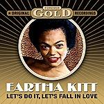 Eartha Kitt Forever Gold - Let's Do It, Let's Fall In Love