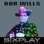 Bob Wills & His Texas Playboys Six Play - Bob Wills & His Texas Playboys - Ep