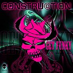 Construction Get Funky
