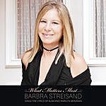 Barbra Streisand What Matters Most: Barbra Streisand Sings The Lyrics Of Alan & Marilyn Bergman