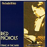 Red Nichols Strike Up The Band