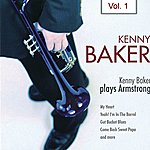 Kenny Baker Kenny Baker Plays Armstrong Vol. 1