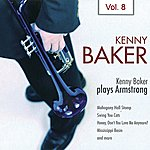 Kenny Baker Kenny Baker Plays Armstrong Vol. 8
