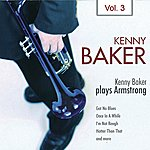 Kenny Baker Kenny Baker Plays Armstrong Vol. 3