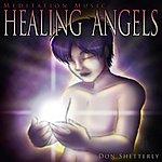 Don Shetterly Meditation Music: Healing Angels