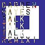 Darren Hayes Talk Talk Talk (Remix 1)