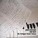 John Howard Dry Run (The Navigate Home Demos)