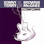 Sonny Terry & Brownie McGhee I Shall Not Be Moved