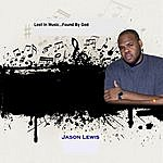 Jason Lewis Lost In Music...Found By God