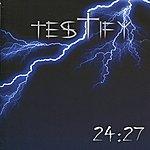 Testify 24:27