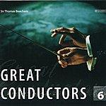 Sir Thomas Beecham Great Conductors Vol. 6