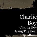 Charlie Boy Charlie Boy Gang The Beef It Up Album