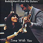 Buddy Merrill Time With You