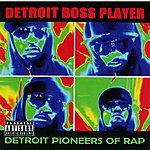 Boss Player Detroit Pineers Of Rap - Single