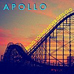 Apollo Being Young Never Gets Old - Single