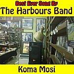 The Harbours Band Koma Mosi