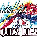 Quincy Jones Walkin' (Digitally Re-Mastered 2011)