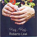 Roberto Leal Roberto Leal: Raiz
