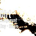 Dirt Judgement Day - Single