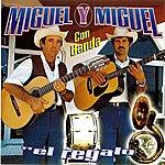 Miguel Y Miguel El Regalo