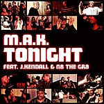 The M.A.K. Tonight Feat. N8 The Gr8 & J.Kendall