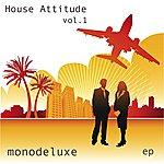 Monodeluxe House Attitude, Vol. 1 - Ep