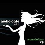 Monodeluxe Audio Cafe, Vol. 1 - Ep
