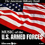 The American Military Band Music Of The U.S. Armed Forces