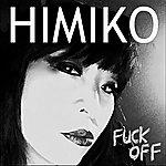 Himiko Fuck Off