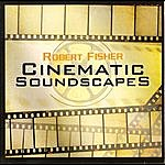 Robert Fisher Cinematic Soundscapes