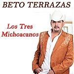 Beto Terrazas Los Tres Michoacanos