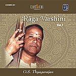O. S. Thyagarajan Raga Varshini - Vol. 1