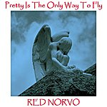 Red Norvo Pretty Is The Only Way To Fly