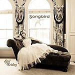 Girl Friday Songbird