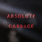 Garbage Absolute Garbage (Deluxe Edition)
