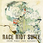Jacob Fred Jazz Odyssey Race Riot Suite