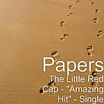"""The Papers The Little Red Cap - """"Amazing Hit"""" - Single"""