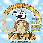 David Rees I Believe In Pasta