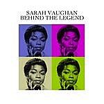 Sarah Vaughan Behind The Legend