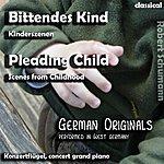 Robert Schumann Pleading Child , Bittendes Kind , Scenes From Childhood , Kinderszenen - Single