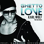 Karl Wolf Ghetto Love (The Remixes)