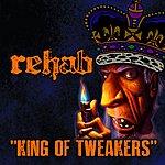 Rehab King Of Tweakers - Single