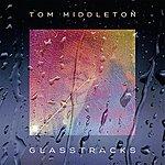 Tom Middleton Glasstracks