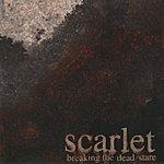 Scarlet Breaking The Dead Stare