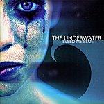 The Underwater Bleed Me Blue