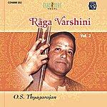 O. S. Thyagarajan Raga Varshini - Vol. 2
