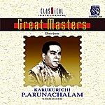 Karukurichi P. Arunachalam Great Masters - Series