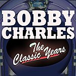 Bobby Charles The Classic Years